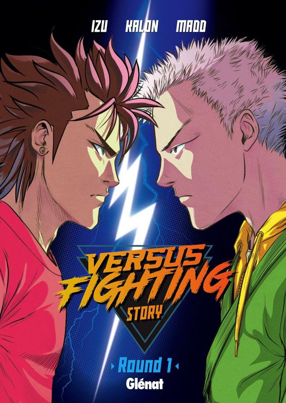 Versus fighting story T1, manga chez Glénat de Izu, Madd, Kalon