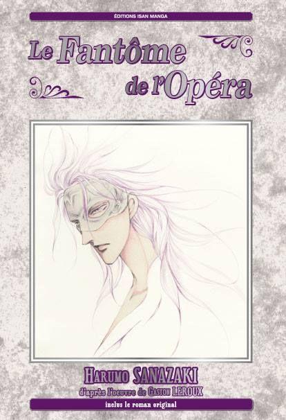 Le fantôme de l'opéra , manga chez Isan manga de Sanazaki, Leroux