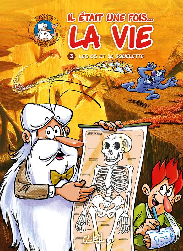 Il était une fois la vie T3 : Les Os et le Squelette (0), bd chez Soleil de Gaudin, Minte