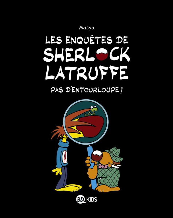 Les Enquêtes de Sherlock Latruffe T3 : Pas d'entourloupe ! (0), bd chez BD Kids de Matyo