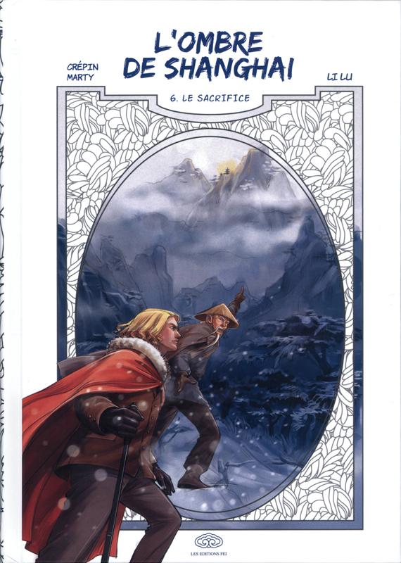 L' ombre de Shangaï  T6 : Le sacrifice (0), manga chez Les Editions Fei de Crépin, Marty, Lu