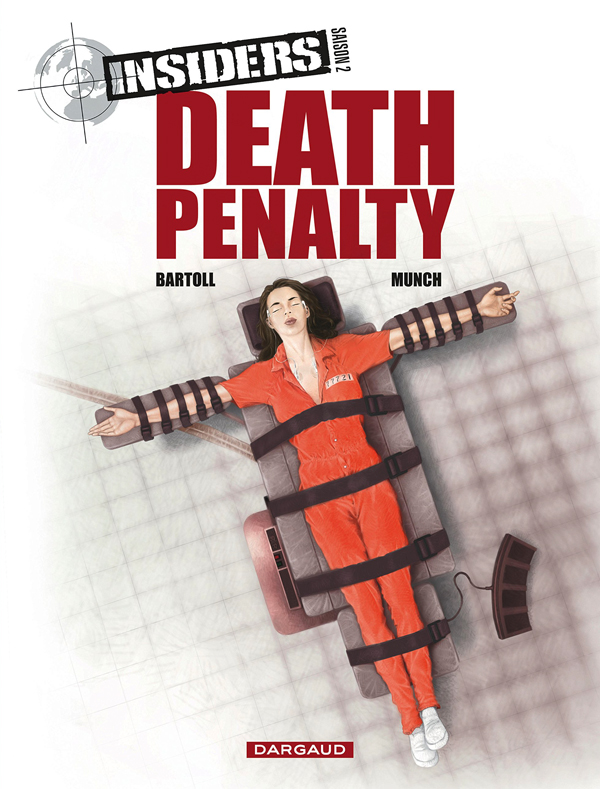 Insiders – Saison 2, T3 : Death penalty (0), bd chez Dargaud de Bartoll, Munch, Charrance
