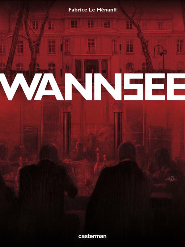 Wannsee, bd chez Casterman de Le Hénanff