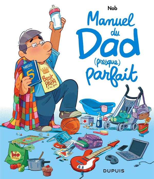 Dad : Manuel du Dad (presque) parfait (0), bd chez Dupuis de Nob
