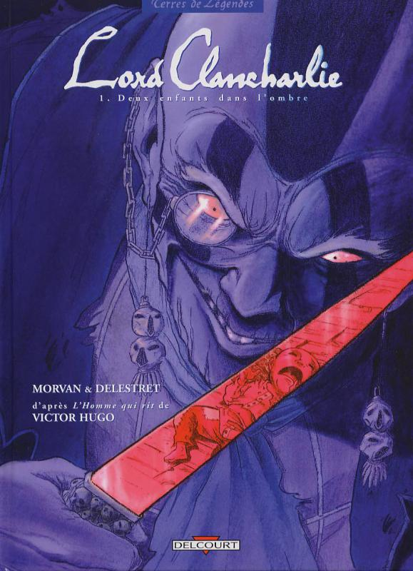 Lord Clancharlie T1 : Deux enfants dans l'ombre (0), bd chez Delcourt de Morvan, Delestret