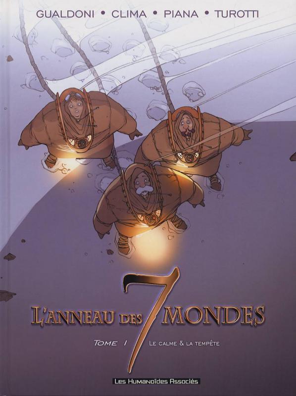 L'anneau des 7 mondes T1 : Le calme et la tempête (0), bd chez Les Humanoïdes Associés de Clima, Gualdoni, Piana, Turotti