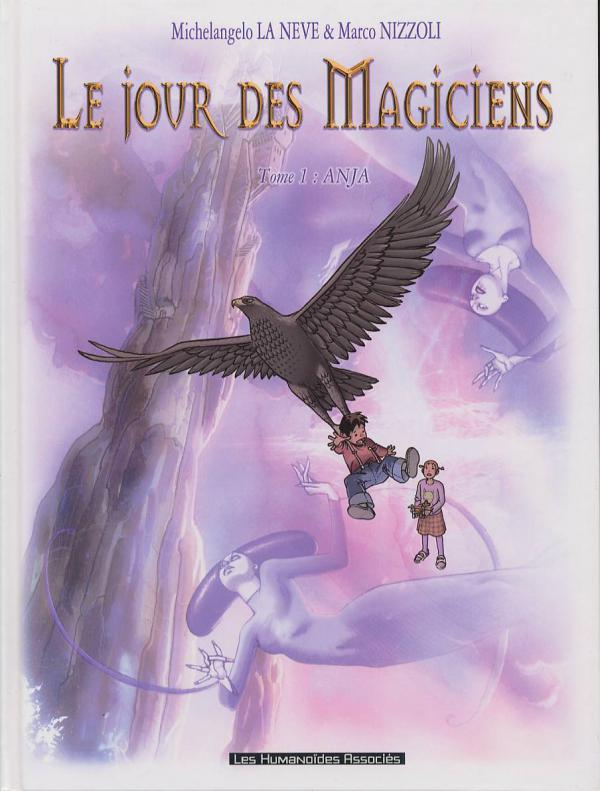 Le jour des magiciens T1 : Anja (0), bd chez Les Humanoïdes Associés de La Neve, Nizzoli, Ralenti