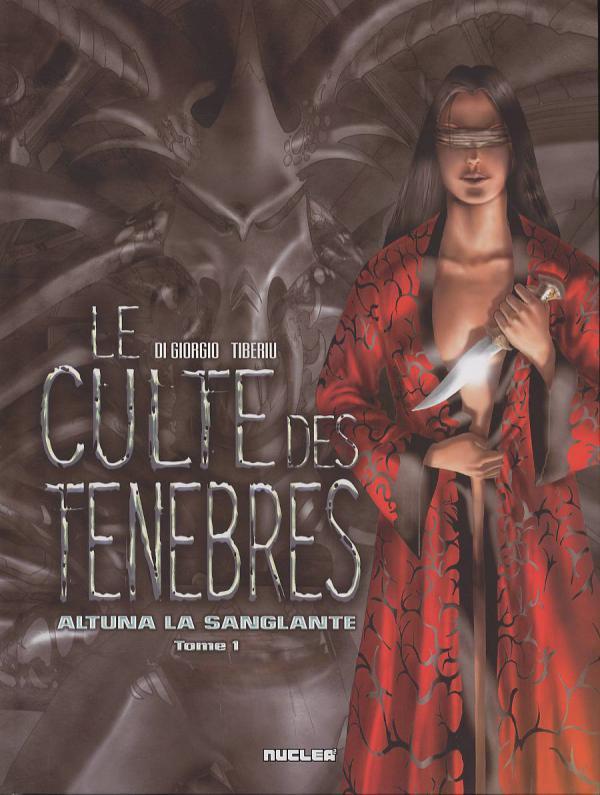 Le culte des ténèbres T1 : Altuna la sanglante (0), bd chez Nucléa de Di Giorgio, Tiberiu