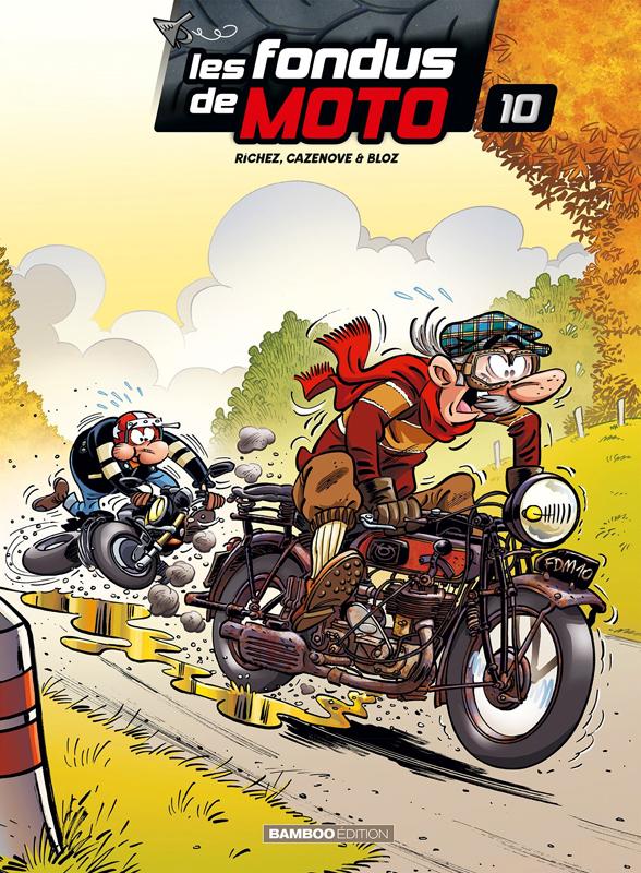 Les fondus de moto T10, bd chez Bamboo de Richez, Cazenove, Bloz, Schelle
