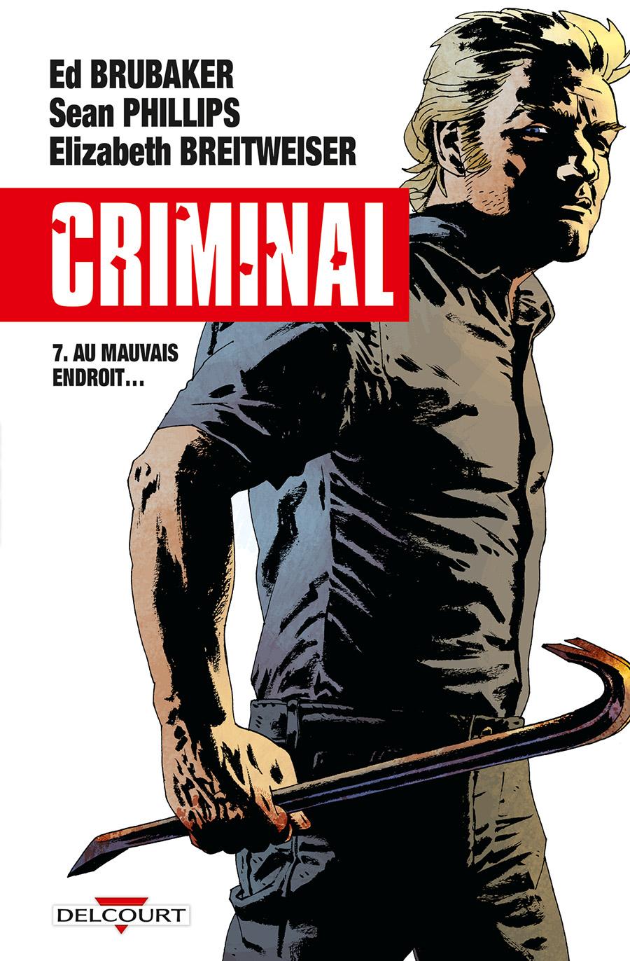 Criminal T7 : Au mauvais endroit... (0), comics chez Delcourt de Brubaker, Phillips, Breitweiser