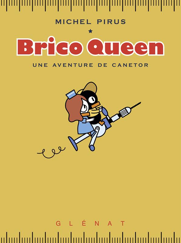 Canetor T2 : Brico Queen (0), bd chez Glénat de Pirus