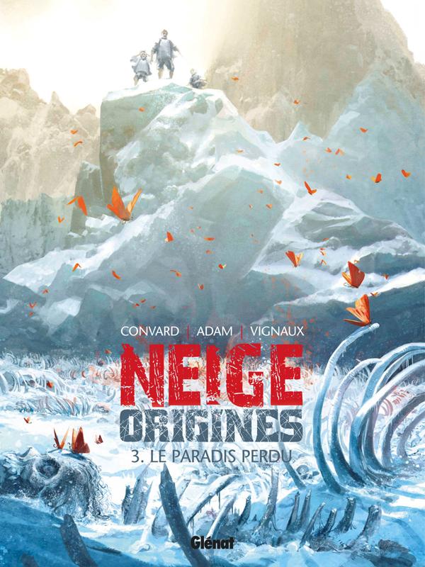 Neige Origines T3 : Le paradis perdu (0), bd chez Glénat de Adam, Convard, Vignaux, Olive, Tati