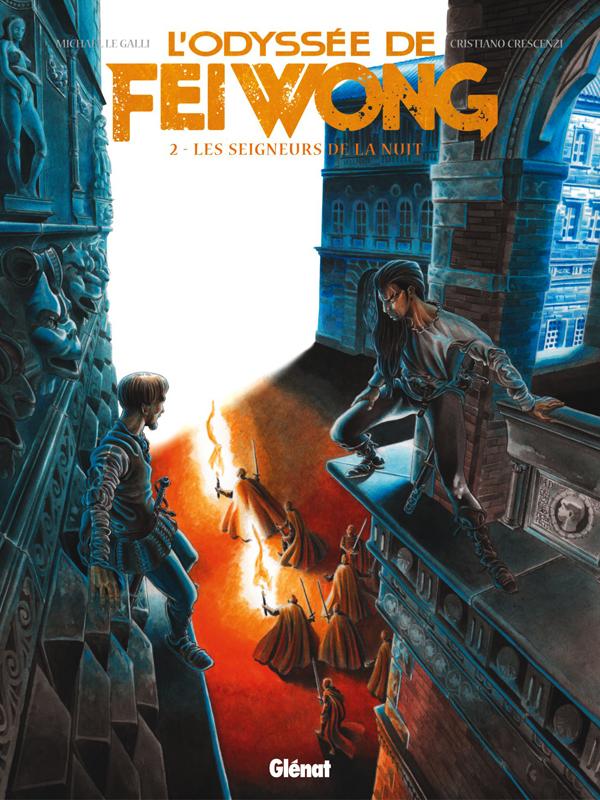 L'Odyssée de Fei Wong T2 : Les Seigneurs de la nuit (0), bd chez Glénat de Le Galli, Crescenzi, Rizzu