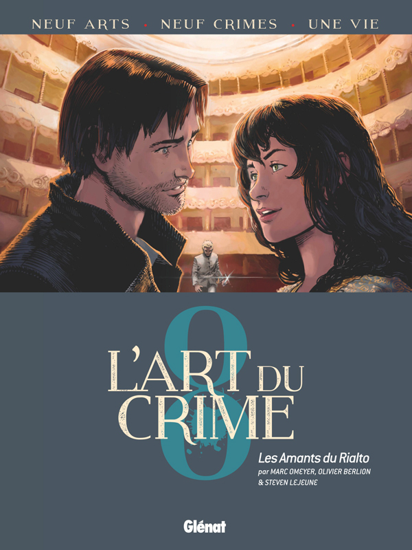 L'Art du crime T8 : Les Amants Du Rialto (0), bd chez Glénat de Omeyer, Berlion, Lejeune, Favrelle