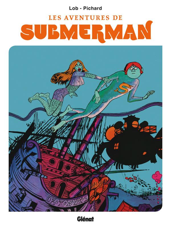 Les Aventures de Submerman, bd chez Glénat de Lob, Pichard