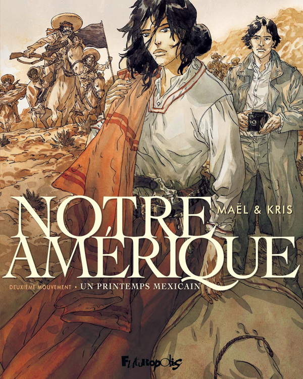 Notre Amérique T2 : Un printemps mexicain (0), bd chez Futuropolis de Kris, Maël