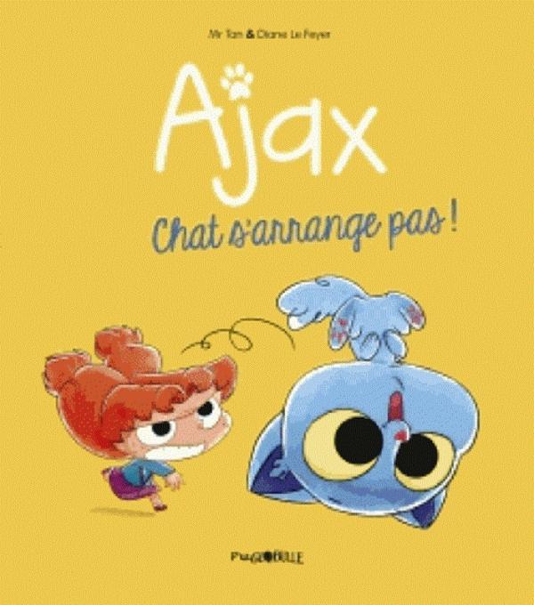 Ajax T2 : Chat s'arrange pas ! (0), bd chez Tourbillon de Mr Tan, le Feyer