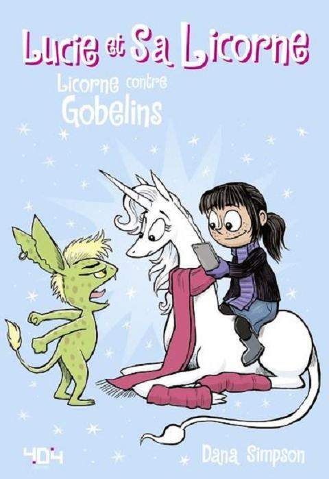 Lucie et sa licorne T3 : Licorne contre gobelins (0), comics chez 404 éditions de Simpson