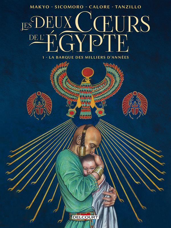 Les Deux coeurs de l'Égypte T1 : La barque des milliers d'années (0), bd chez Delcourt de Makyo, Sicomoro, Calore, Tanzillo
