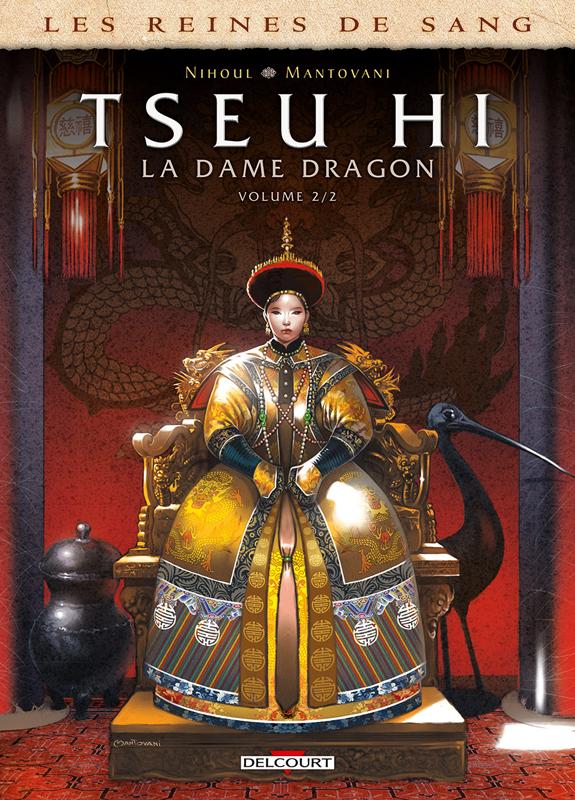 Les Reines de sang – Tseu Hi T2 : Tseu Hi, La Dame Dragon (0), bd chez Delcourt de Nihoul, Mantovani