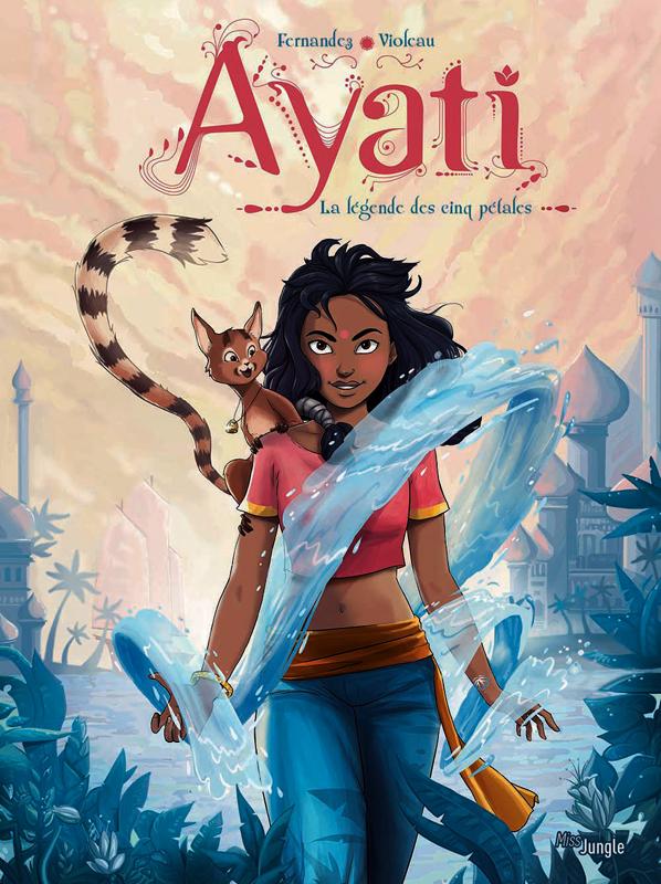 Ayati T1 : La légende des cinq pétales (0), bd chez Jungle de Fernandez, Violeau, Drac
