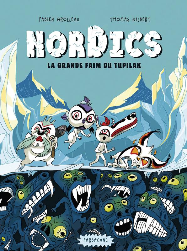 Nordics : La grande faim du Tupilak (0), bd chez Sarbacane de Grolleau, Gilbert