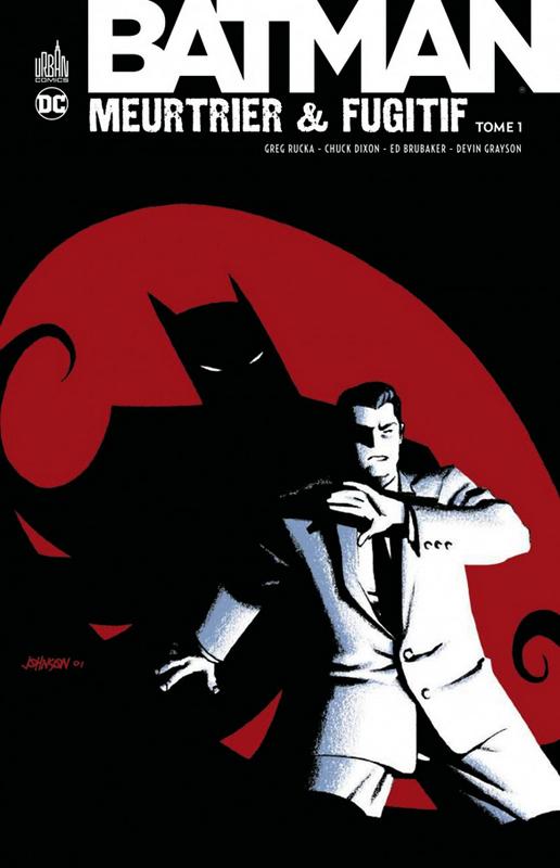 Batman meurtrier et fugitif  T1 : Batman meurtrier et fugitif  (0), comics chez Urban Comics de Grayson, Puckett, Dixon, Brubaker, Rucka, Burchett, Woods, Robinson, McDaniels, Lieber, Scott, McCarthy, Leonardi, Loughridge, Wright, Mulvihill, Wright, Wildstorm fx, Giddings, Vasquez, Digital Chameleon, Tewes, Johnson