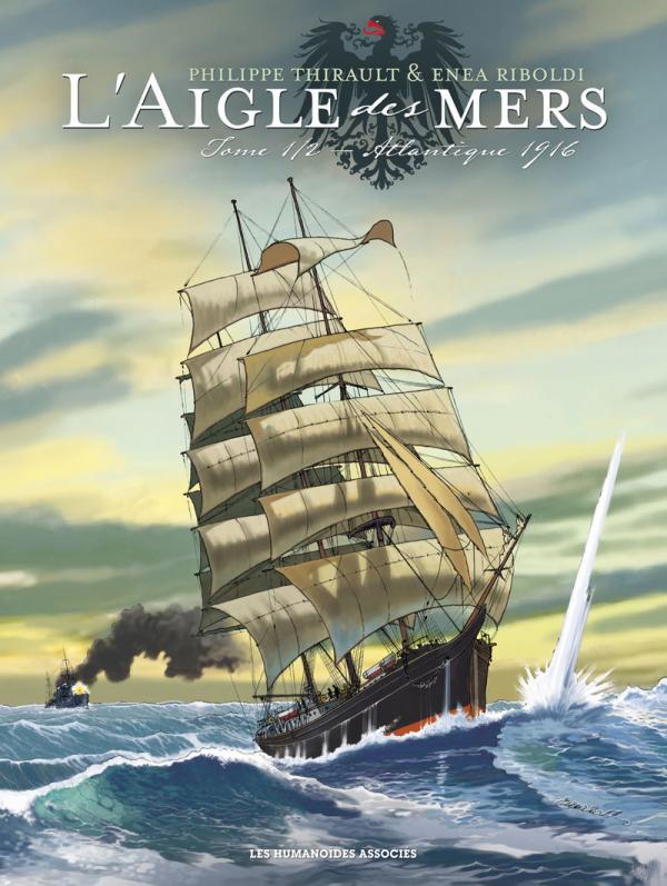L'Aigle des mers T1 : Atlantique 1916 (0), bd chez Les Humanoïdes Associés de Thirault, Riboldi, Comtois