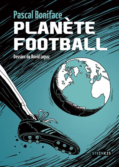 Planète football, bd chez Steinkis de Boniface, Lopez