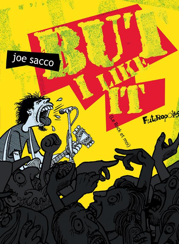 But I like it, comics chez Futuropolis de Sacco
