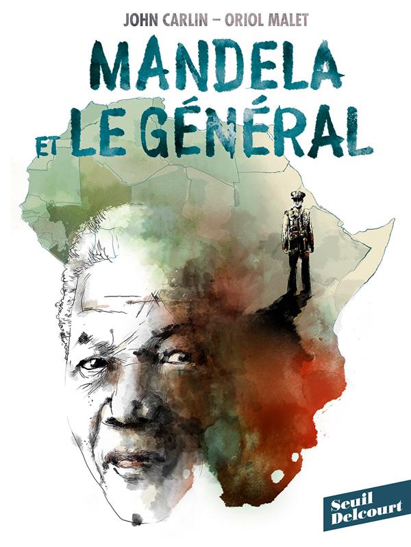Mandela et le général, bd chez Delcourt de Carlin, Malet