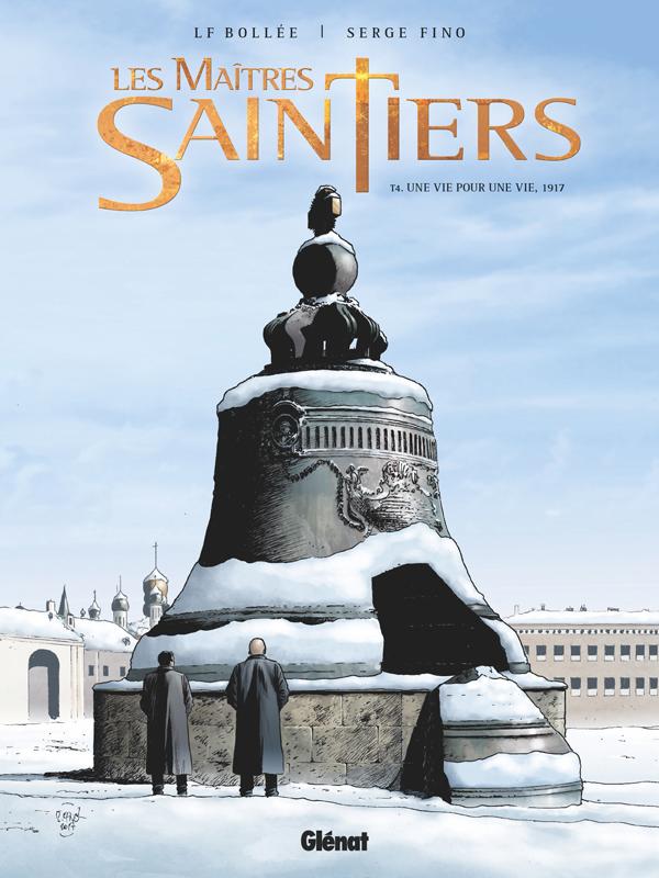 Les Maîtres-Saintiers T4 : Une vie pour une vie, 1917 (0), bd chez Glénat de Bollée, Fino, Estera Zielinska