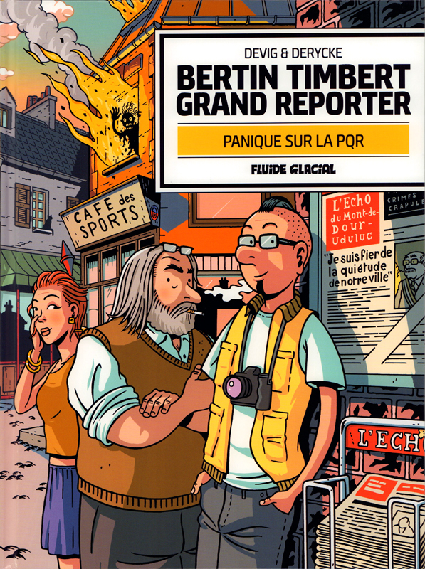 Bertin Timbert, Grand Reporter, bd chez Fluide Glacial de Devig, Derycke, Degreef