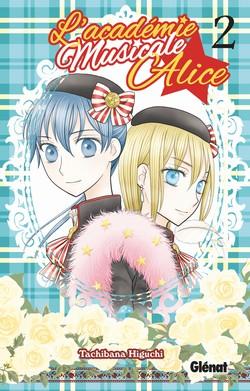 L'académie musicale Alice T2, manga chez Glénat de Higuchi