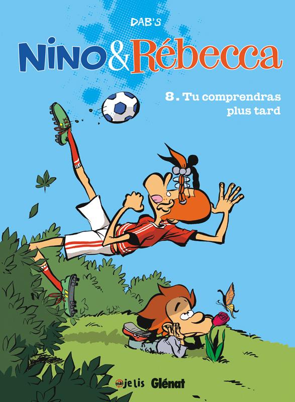 Nino & Rébecca T8 : Tu comprendras plus tard (0), bd chez Glénat de Dab's, Borèv