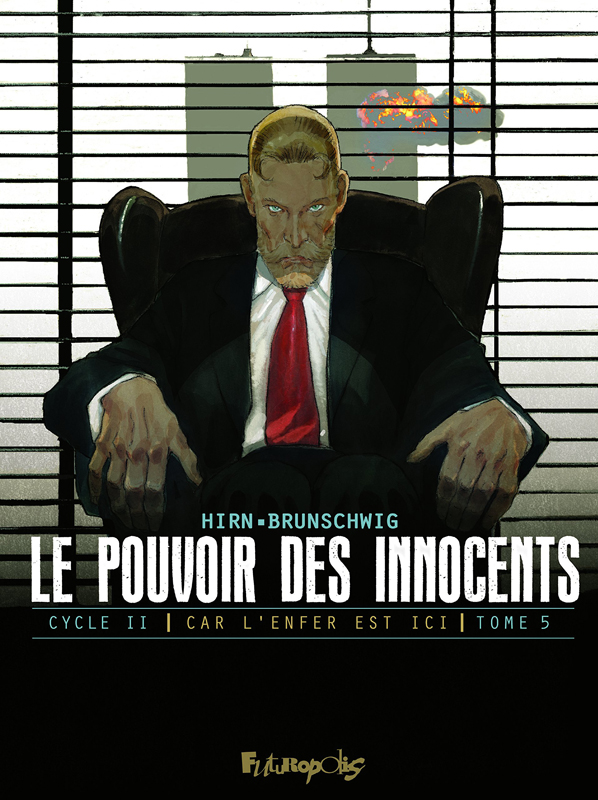 Le Pouvoir des innocents – cycle 2 : Car l'enfer est ici, T5 : 11 septembre (0), bd chez Futuropolis de Brunschwig, Hirn, Sauvêtre