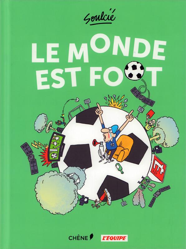 Le Monde est foot, bd chez Chêne de Soulcié
