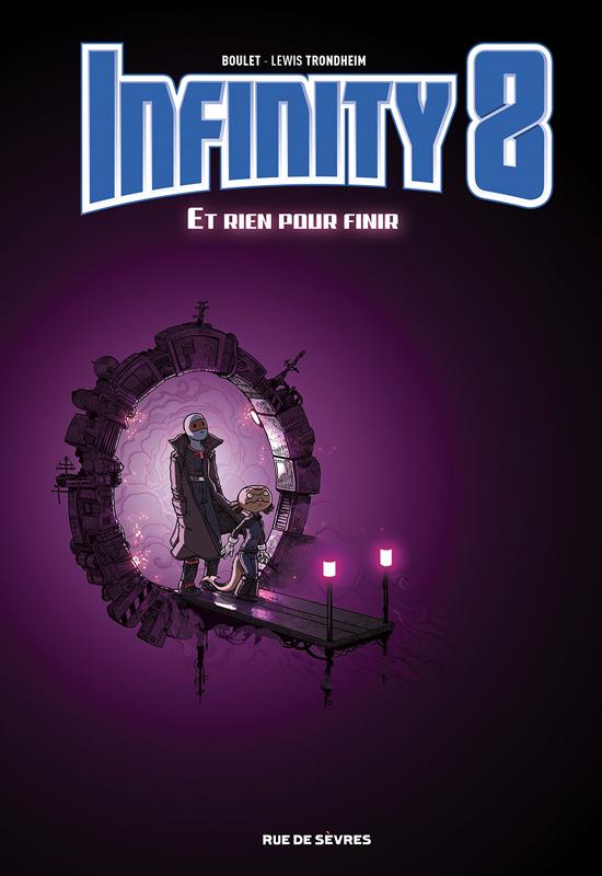 Infinity 8 T7 : Et rien pour finir (0), bd chez Rue de Sèvres de Boulet, Trondheim
