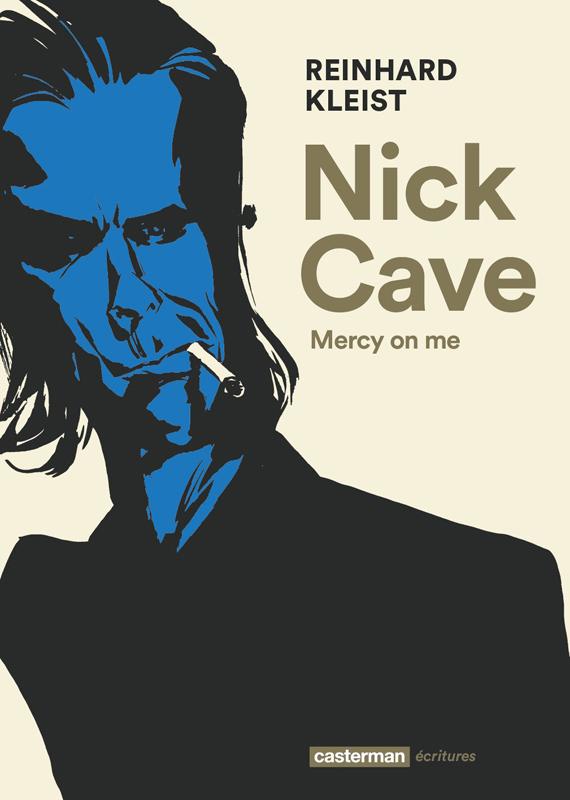 Nick Cave, Mercy on me, bd chez Casterman de Kleist