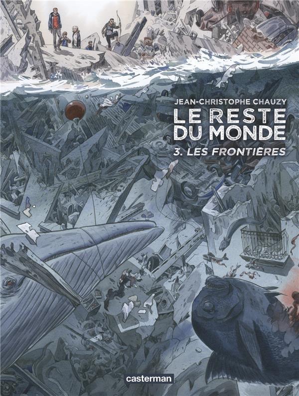 Le Reste du monde T3 : Les Frontières (0), bd chez Casterman de Chauzy