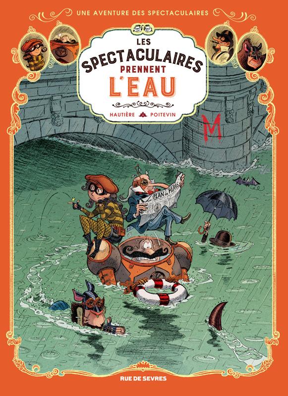 Les Spectaculaires T3 : Les Spectaculaires prennent l'eau (0), bd chez Rue de Sèvres de Hautière, Poitevin, Bouchard