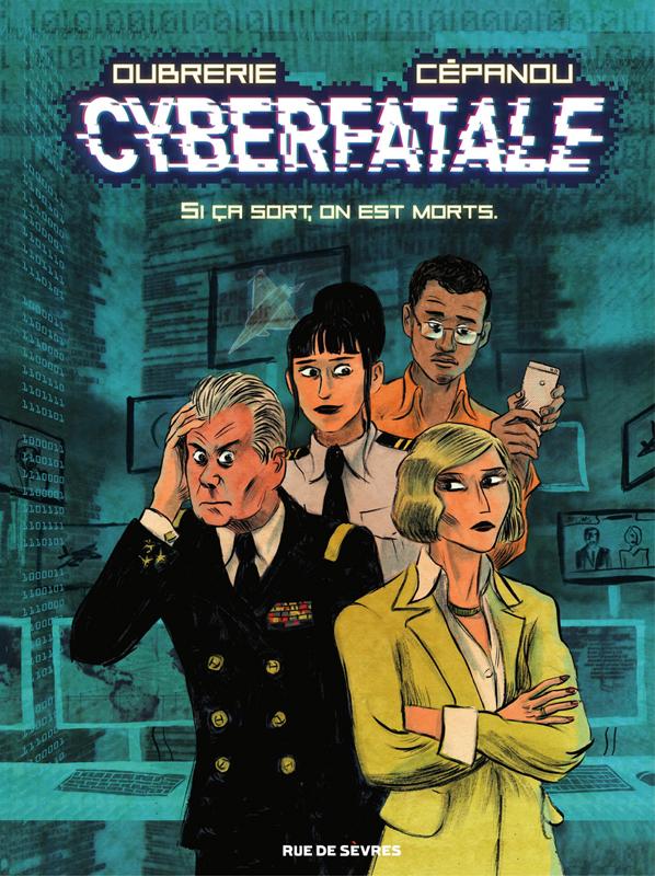 Cyberfatale T1 : Si ça sort, on est morts (0), bd chez Rue de Sèvres de Cépanou, Oubrerie, Findakly