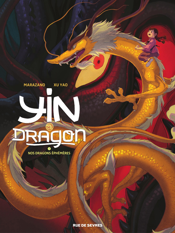 Yin et le dragon T3 : Nos dragons éphémères (0), bd chez Rue de Sèvres de Marazano, Yao