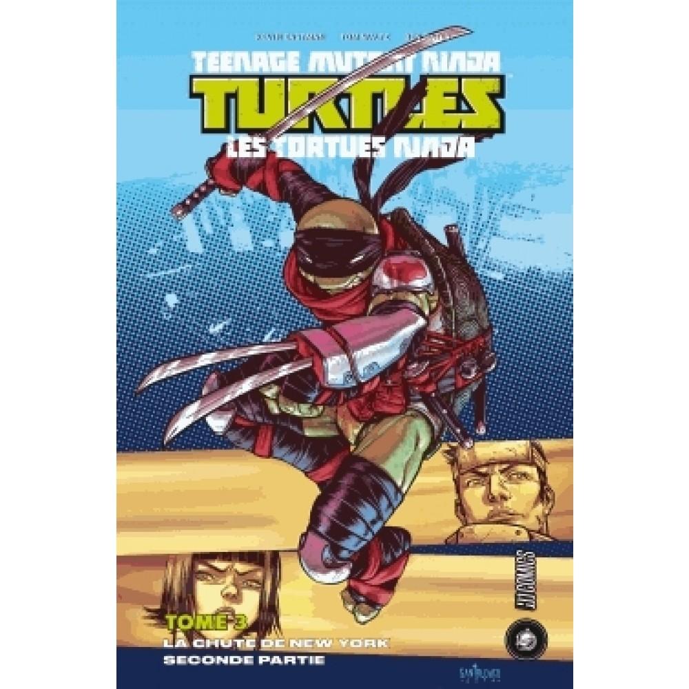 Les Tortues Ninja - TMNT - Teenage Mutant Ninja Turtles T3 : La Chute de New-York - Second partie (0), comics chez Hi Comics de Curnow, Waltz, Eastman, Wilson III, Santolouco, Pattison, Herring