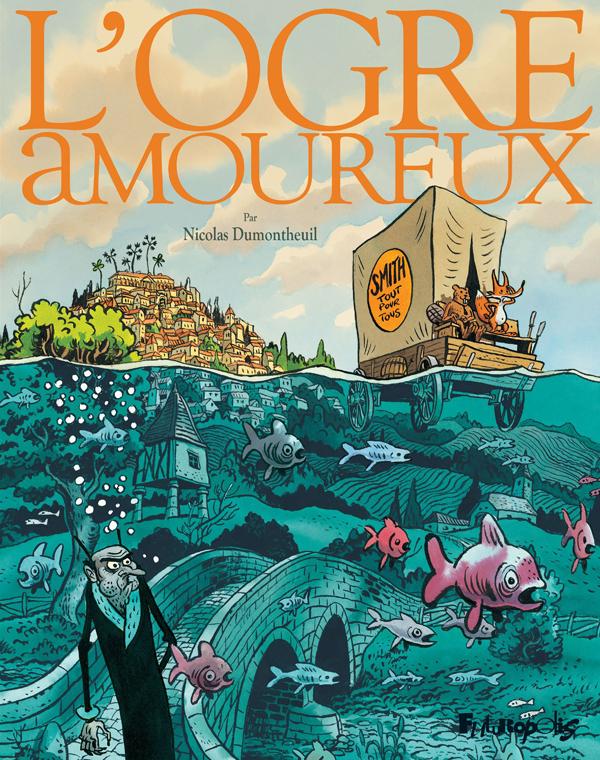 Ogre amoureux, bd chez Futuropolis de Dumontheuil