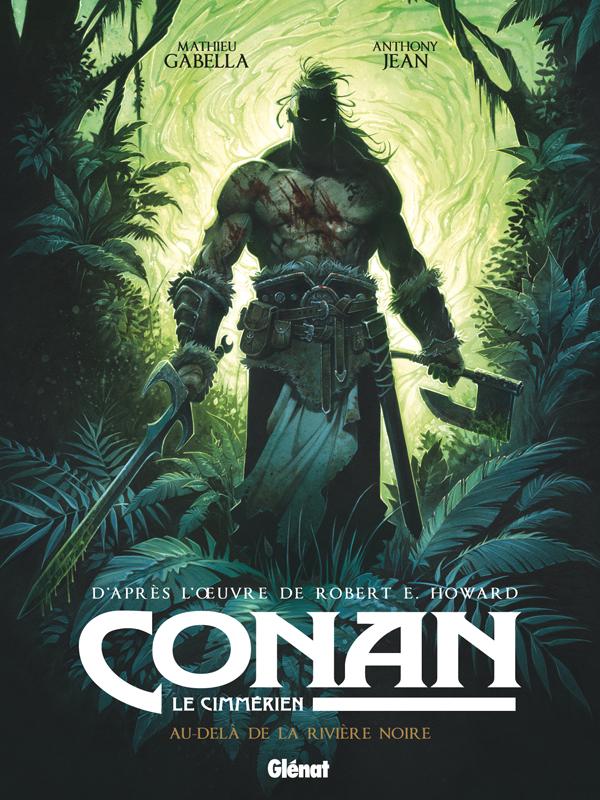 Conan le Cimmérien T3 : Au-delà de la rivière noire (0), bd chez Glénat de Gabella, Jean