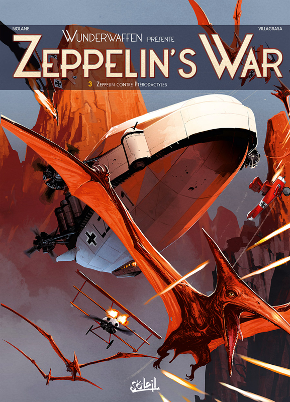 Zeppelin's war T3 : Zeppelin contre ptérodactyles (0), bd chez Soleil de Richard D.Nolane, Jovensa, Digikore studio