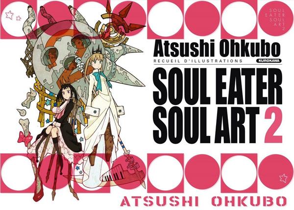 Soul eater Soul art T2, manga chez Kurokawa de Ohkubo