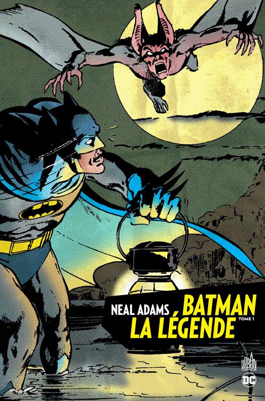 Batman, la légende T1, comics chez Urban Comics de O'neil, Friedrich, Adams, Robbins, Bates, Dorfman, Haney, Services, Ro, Bleyaert