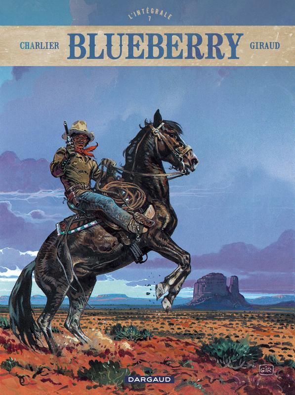 Blueberry T7 : La tribu fantôme ; La dernière carte ; Le bout de la piste (0), bd chez Dargaud de Charlier, Giraud